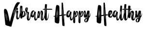 Vibrant Happy Healthy